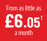 From as little as £6.05 a month
